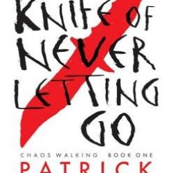 The Knife Of Never Letting Go[Knife Of Never Letting Go][Paperback]