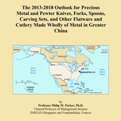 The 2013-2018 Outlook For Precious Metal And Pewter Knives, Forks, Spoons, Carving Sets, And Other Flatware And Cutlery Made Wholly Of Metal In Greater China