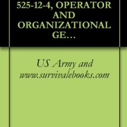 Us Army, Technical Manual, Tm 9-1425-525-12-4, Operator And Organizational General Maintenance For The Improved Hawk Guided Missile System, 1972