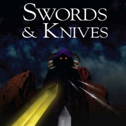 Swords & Knives