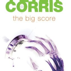 The Big Score: Cliff Hardy Cases (Cliff Hardy Series)