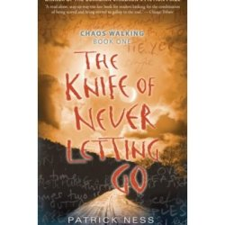 [ The Knife Of Never Letting Go (Chaos Walking Trilogy (Paperback) #01) ] By Ness, Patrick ( Author) 2009 [ Paperback ]
