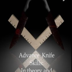 Advanced Knife Skills: In Theory And Practice