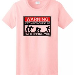 Warning If Zombies Chase Us I'M Tripping You Ladies T-Shirt Medium Lt Pink