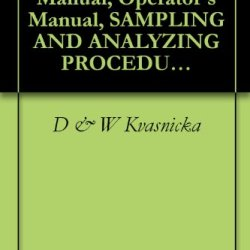 U.S. Army Technical Manual, Operator'S Manual, Sampling And Analyzing Procedures Sampling And Analyzing Kit, Cbr Agent, M19, Tm 3-6665-205-10/2, 1978