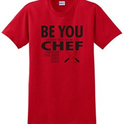 Be You Unless You Can Be A Chef Funny T-Shirt 2Xl Red