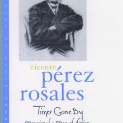Times Gone By: Memoirs Of A Man Of Action (Library Of Latin America)