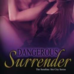 Dangerous Surrender  (The Serafina: Sin City Series) (Volume 4)