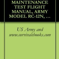 Us Army Technical Manual, Maintenance Test Flight Manual, Army Model Rc-12N, Tm 1-1510-223-Mtf, 1995