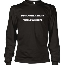 I'D Rather Be In Yellowknife Canada City Long Sleeve T-Shirt Tee Top Black S