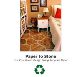 Paper To Stone: Low Cost Green Design Using Recycled Paper