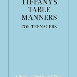 Tiffany'S Table Manners For Teenagers