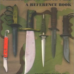 Military Knives: A Reference Book - From The Pages Of Knife World Magazine