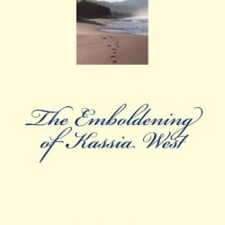 The Emboldening Of Kassia West