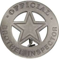 Brothel Official Inspector Old West Badge Replica