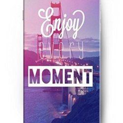 Iphone 6 4.7 Case Ouo Inspiration Quotes Enjoy Every Moment Hard Plastic Iphone 6 Case Cover Protection