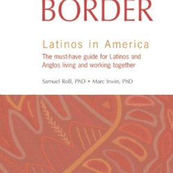 The Invisible Border: Latinos In America