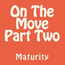 On The Move Part Two 'Maturity' (Volume 2)