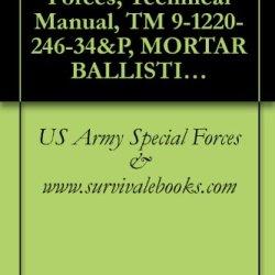Us Army Special Forces, Technical Manual, Tm 9-1220-246-34&P, Mortar Ballistics Computer Set, M23, (1220-01-119-6049), 1985
