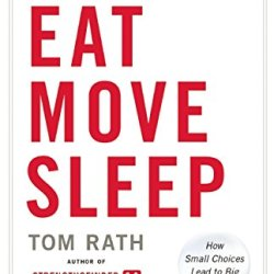 Eat Move Sleep: How Small Choices Lead To Big Changes