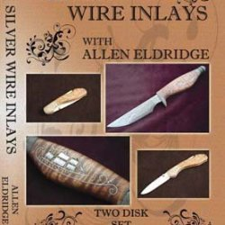Silver Wire Inlays With Allen Eldridge (2 Dvds)