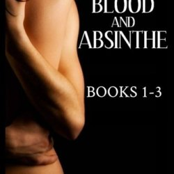 Blood And Absinthe: Books 1 - 3