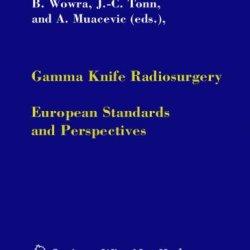 Gamma Knife Radiosurgery: European Standards And Perspectives (Acta Neurochirurgica Supplement)