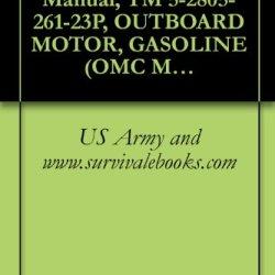 Us Army, Technical Manual, Tm 5-2805-261-23P, Outboard Motor, Gasoline (Omc Model Am-40A) (Nsn 2805-01-105-1680)