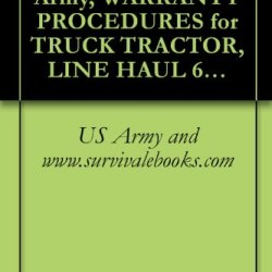 Tb 9-2300-295-15-17, Army, Warranty Procedures For Truck Tractor, Line Haul 6X4, M915, (2320-01-028-4335), Truck Tractor Light Equipment Transporter 6X6, ... Mounted 8X6, M919, (3895-01-028-4391), 1979