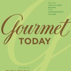 Gourmet Today: More Than 1000 All-New Recipes For The Contemporary Kitchen