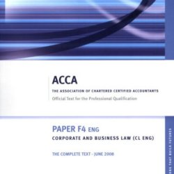 F4 Corporate And Business Law Cl (Uk) - Complete Text: Paper F4 (Eng)