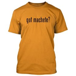 Got Machete? Funny Adult Men'S T-Shirt, Gold, X-Large