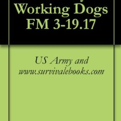 Military Working Dogs Fm 3-19.17