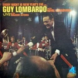 Every Night Is New Year'S Eve With Guy Lombardo & His Royal Canadians: Live At The Waldorf Astoria [London Phase 4 Stereo] [Vinyl Lp]