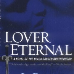 Lover Eternal (Black Dagger Brotherhood, Book 2) By Ward, J.R. (2006) Mass Market Paperback