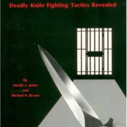 Prison'S Bloody Iron: Deadly Knife Fighting Tactics Revealed