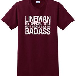 Lineman My Official Title People Call Me Badass T-Shirt Medium Maroon