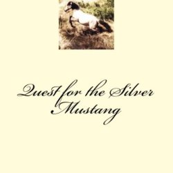 Quest For The Silver Mustang