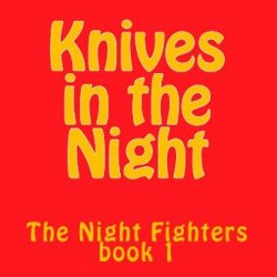 Knives In The Night (The Night Fighters)