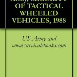 Tb 9-2300-422-20, Army, Security Of Tactical Wheeled Vehicles, 1988