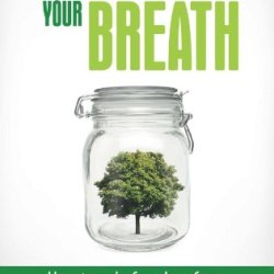 Catching Your Breath: How To Gain Freedom From Asthma, Allergies & Eczema (Volume 1)
