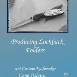 Producing Lockback Folders With Custom Knifemaker Gene Osborn (Dvd)