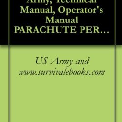 Tm 10-1670-213-10, Us Army, Technical Manual, Operator'S Manual Parachute Personnel, Types: 28-Foot-Diameter Back 28-Foot-Diameter Chest, Nb-8 Back, And Martin-Baker Ejection Seat Harnesses, 1975