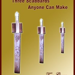 3 Scabbards Anyone Can Make