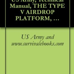 Tm 10-1670-268-20&P, Us Army, Technical Manual, The Type V Airdrop Platform, 2002