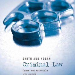 Smith And Hogan Criminal Law: Cases And Materials