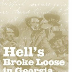 Hell'S Broke Loose In Georgia: Survival In A Civil War Regiment