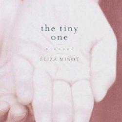 The Tiny One: A Novel