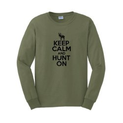 Keep Calm And Hunt On Long Sleeve T-Shirt 3Xl Military Green