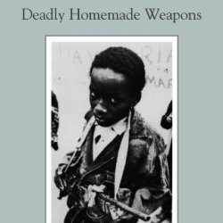 Improvised Modified Firearms: Deadly Homemade Weapons